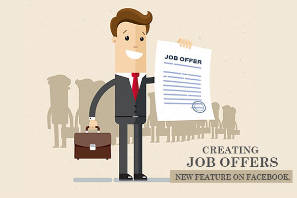 Creating Job Offers- New Feature on Facebook.