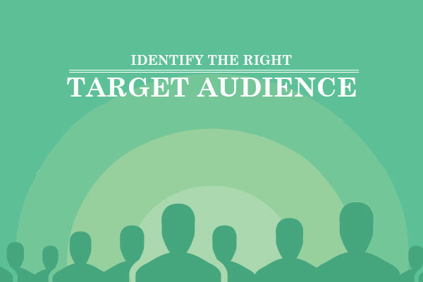 Identify the Right Target Audience