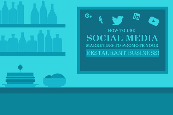 How to use social media marketing to promote your restaurant business!