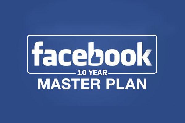 Facebook-10 Year Master Plan