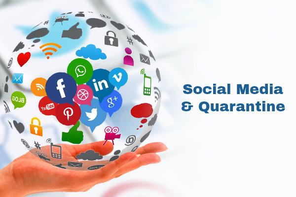 Quarantine and Social Media