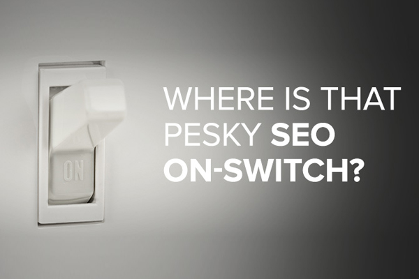 SEO not an On/Off switch